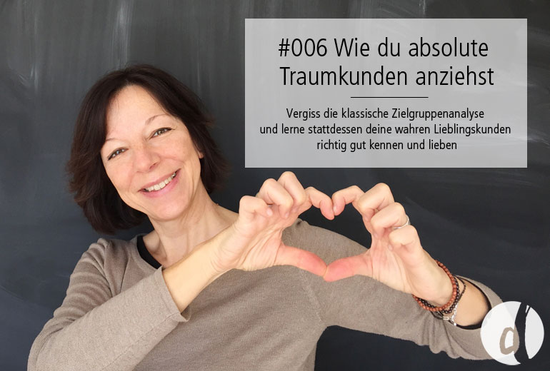 Traumkunden - Podcast Zeig dich - Soulful Branding - Folge 006