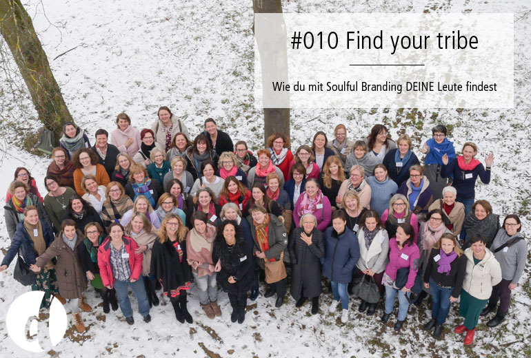 Find your Tribe - Podcast Zeig dich - Soulful Branding - Folge 010
