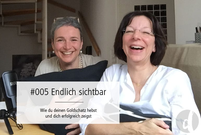 Sichtbarkeit - Podcast Zeig dich - Soulful Branding - Folge 005