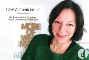Vom Sein ins Tun - Podcast Zeig dich - Soulful Branding - Folge 009
