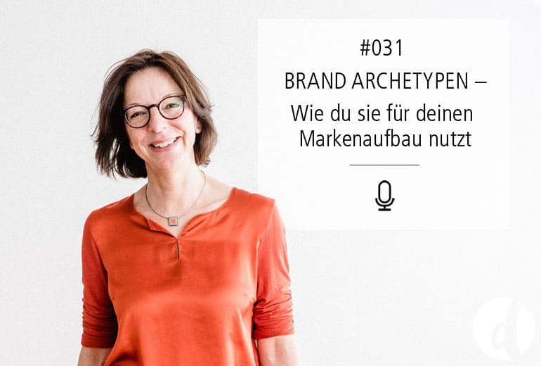 Brand Archetypen - Zeig dich-Podcast - Delicious Design